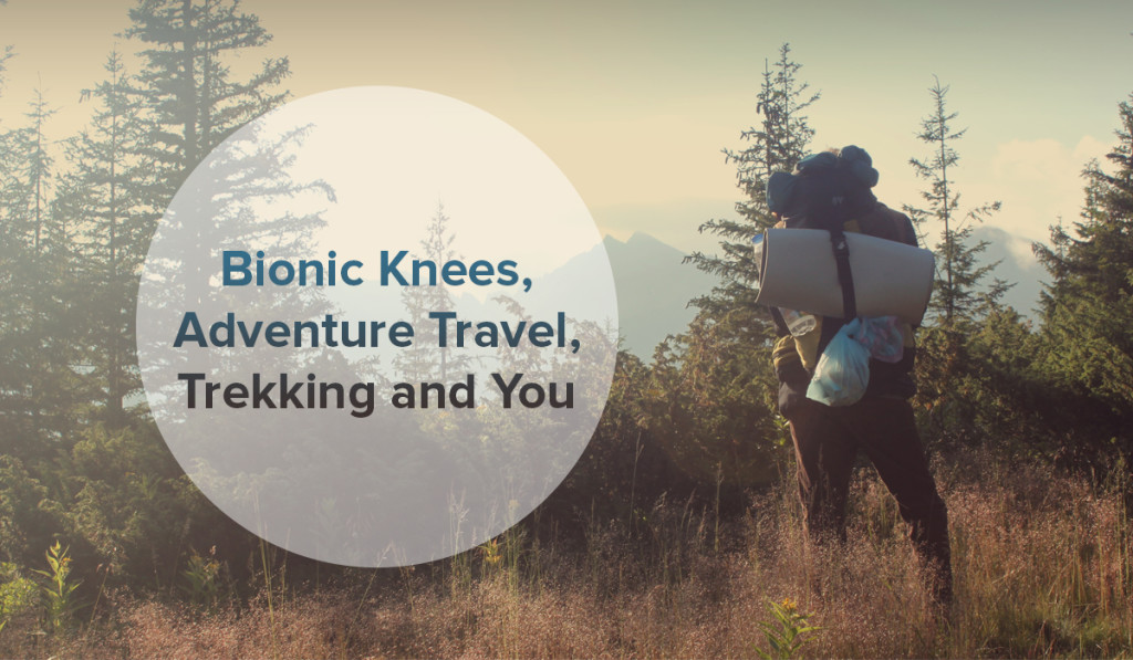 Spring Loaded Technology - Blog - Bionic Knees, Adventure Travel, Trekking, and You